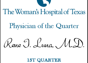 The Woman's Hospital of Texas - Physician of the Quarter